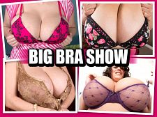 The Larger than average Brassiere Show